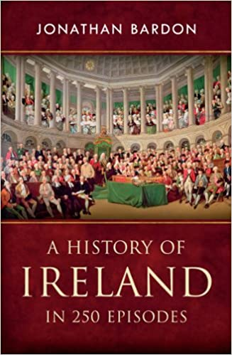 c48495f473bd7 A History of Ireland in 250 Episodes – Everything You've Ever Wanted to Know  About Irish History: Fascinating Snippets of Irish History from the Ice Age  to ...