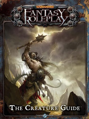 Warhammer Fantasy Roleplay: The Creature Guide