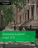 Mastering Autodesk Maya 2015: Autodesk Official Press