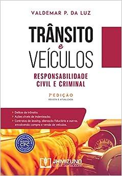 Trânsito e Veículos. Responsabilidade Civil e Criminal