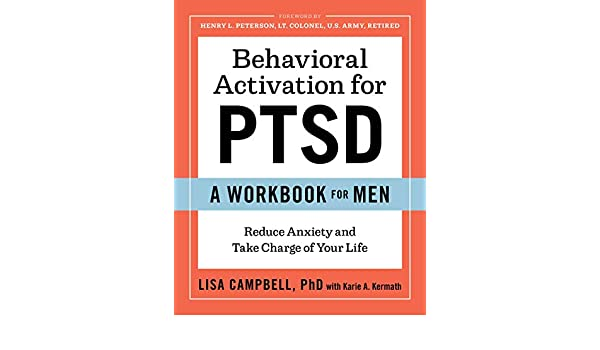 Behavioral Activation For Ptsd A Workbook For Men Reduce Anxiety