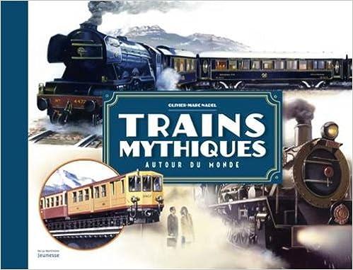 Lire Trains mythiques : Autour du monde epub, pdf
