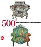 500 Years of Masterpieces of Italian Furniture, , 8857200531