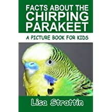 Facts About the Chirping Parakeet