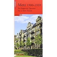 Metz 1900-1939 (anglais)