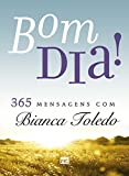 Bom Dia! Leituras Diárias com Bianca Toledo