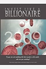Invest Like a Billionaire: If You Are Not Watching the Best Investor in the World, Who Are You Watching? (2009) Paperback