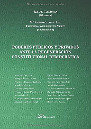 Poderes públicos y privados ante la regeneración constitucional democrática. por Tur Ausina, Rosario,Calabuig Puig, Mª Amparo,Sanjuán Andrés, Francisco Javier