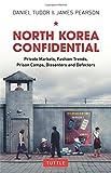 """""""North Korea Confidential Private Markets, Fashion Trends, Prison Camps, Dissenters and Defectors"""" av Daniel Tudor"""