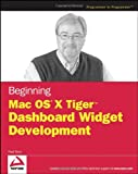 Beginning Mac OS X Tiger Dashboard Widget Development, Fred Terry, 0471778257