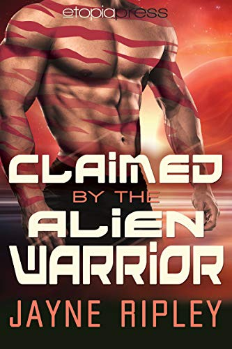 Claimed by the Alien Warrior: An Alien Mates Romance