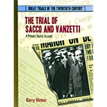 The Trial of Sacco and Vanzetti: A Primary Source Account (Great Trials of the 20th Century)