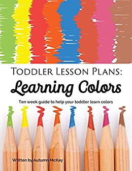 amazon com toddler lesson plans learning colors ten week guide to