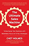 The Ultimate Sales Machine: Turbocharge Your Business with Relentless Focus on 12 Key Strategies (Library Edition)
