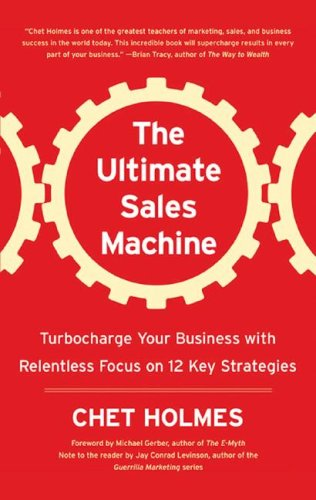 The Ultimate Sales Machine: Turbocharge Your Business with Relentless Focus on 12 Key Strategies (Library Edition) by Blackstone Audio Inc.