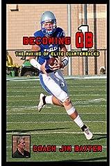 Becoming QB1: The Making Of Elite Quarterbacks Paperback