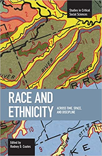 Race and Ethnicity Across Time Space and Discipline