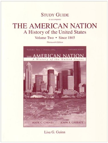 Study Guide for The American Nation: A History of the United States, Volume 2 (since 1865)
