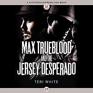 Max Trueblood and the Jersey Desperado Audiobook