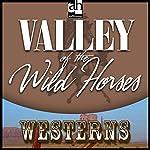 The Valley of Wild Horses | Zane Grey