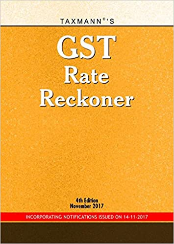 GST Rate Reckoner (Incorporating Notifications Issued on 14-11-2017)