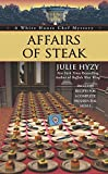 white house chef - Affairs of Steak (A White House Chef Mystery)