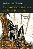 La Maravillosa Historia de Peter Schlemihl, Adelbert von Chamisso and Adelbert von Chamisso, 8493669598