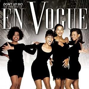 Don't Let Go: Very Best of En Vogue