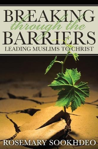 Breaking Through the Barriers: Leading Muslims to Christ PDF