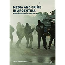 Media and Crime in Argentina: Punitive Discourse During the 1990s