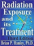 Radiation - Exposure and its treatment: A modern handbook