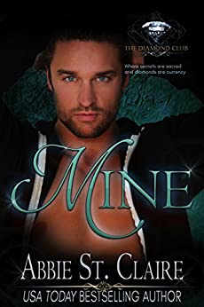 MINE (The Diamond Club World Book 0) by [St. Claire, Abbie, Club, Diamond]