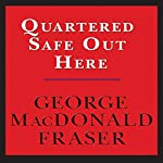Quartered Safe Out Here: A Recollection of the War in Burma | George MacDonald Fraser