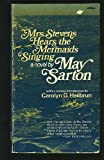 Mrs. Stevens Hears the Mermaids Singing, May Sarton, 039308695X