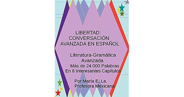 Amazon.com: LIBERTAD: CONVERSACIÓN AVANZADA EN ESPAÑOL ...