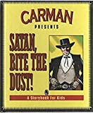 img - for Satan, Bite the Dust!: A Storybook for Kids book / textbook / text book