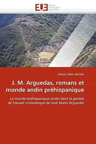 J. m. arguedas, romans et monde andin préhispanique