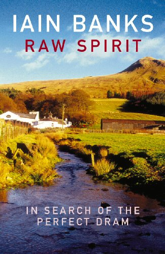 Raw Spirit Kindle Edition by Iain Banks (Author)