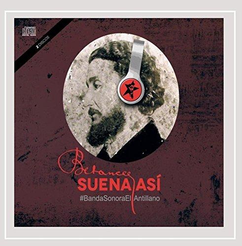 Betances Suena Asi (#Bandasonoraelantillano)