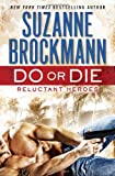 Do or Die: Reluctant Heroes (Troubleshooters)