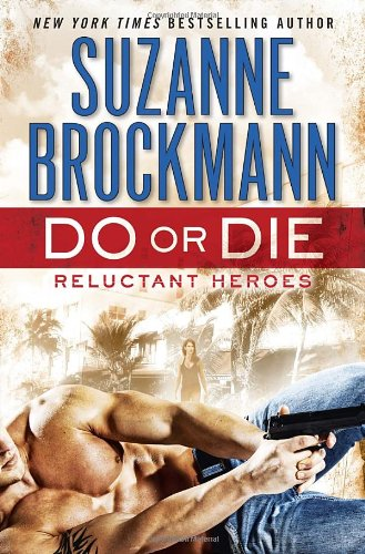 Do or Die: Reluctant Heroes (Troubleshooters) pdf