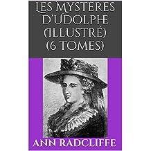 Les Mystères d'Udolphe (Illustré) (6 tomes) (French Edition)