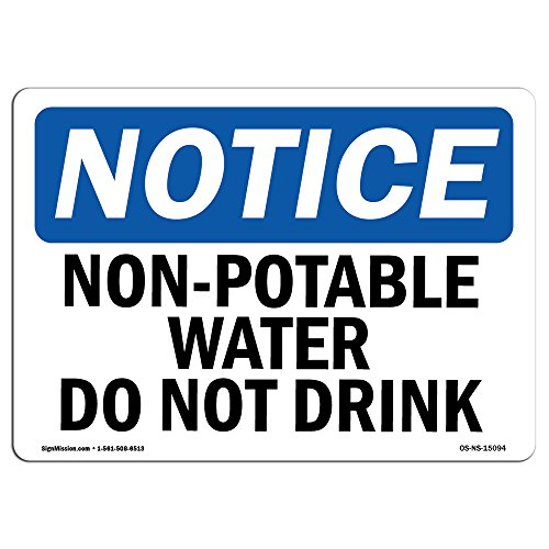 OSHA Notice Sign - Non-Potable Water Not for Drinking | Aluminum Sign | Protect Your Business, Construction Site, Warehouse & Shop Area |  Made in The USA