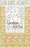 img - for Goodbye, Evil Eye: Stories by Gloria Devidas Kirchheimer (2000-07-01) book / textbook / text book