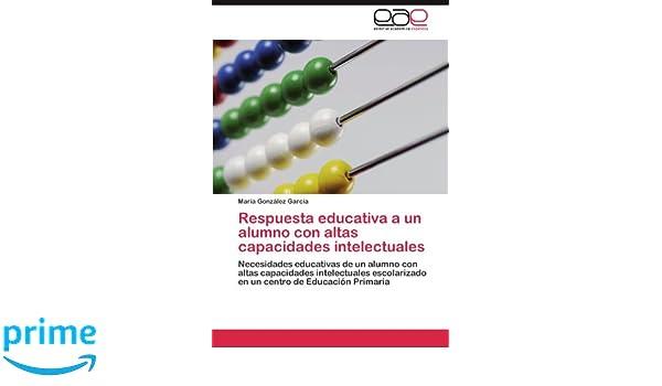 ... de un alumno con altas capacidades intelectuales ... de Educación Primaria (Spanish Edition): María González García: 9783845494944: Amazon.com: Books