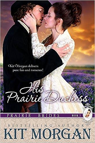 His Prairie Duchess (Prairie Brides Book Three)