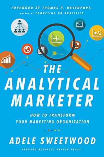 Amazon the analytical marketer how to transform your marketing the analytical marketer how to transform your marketing organization by sweetwood adele fandeluxe Choice Image