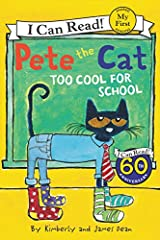 Pete the Cat: Too Cool for School (My First I Can Read) Paperback