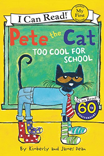 Pete the Cat: Too Cool for School (My First I Can Read): Dean ...