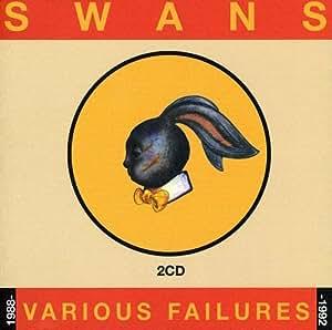 Swans Various Failures Amazon Com Music